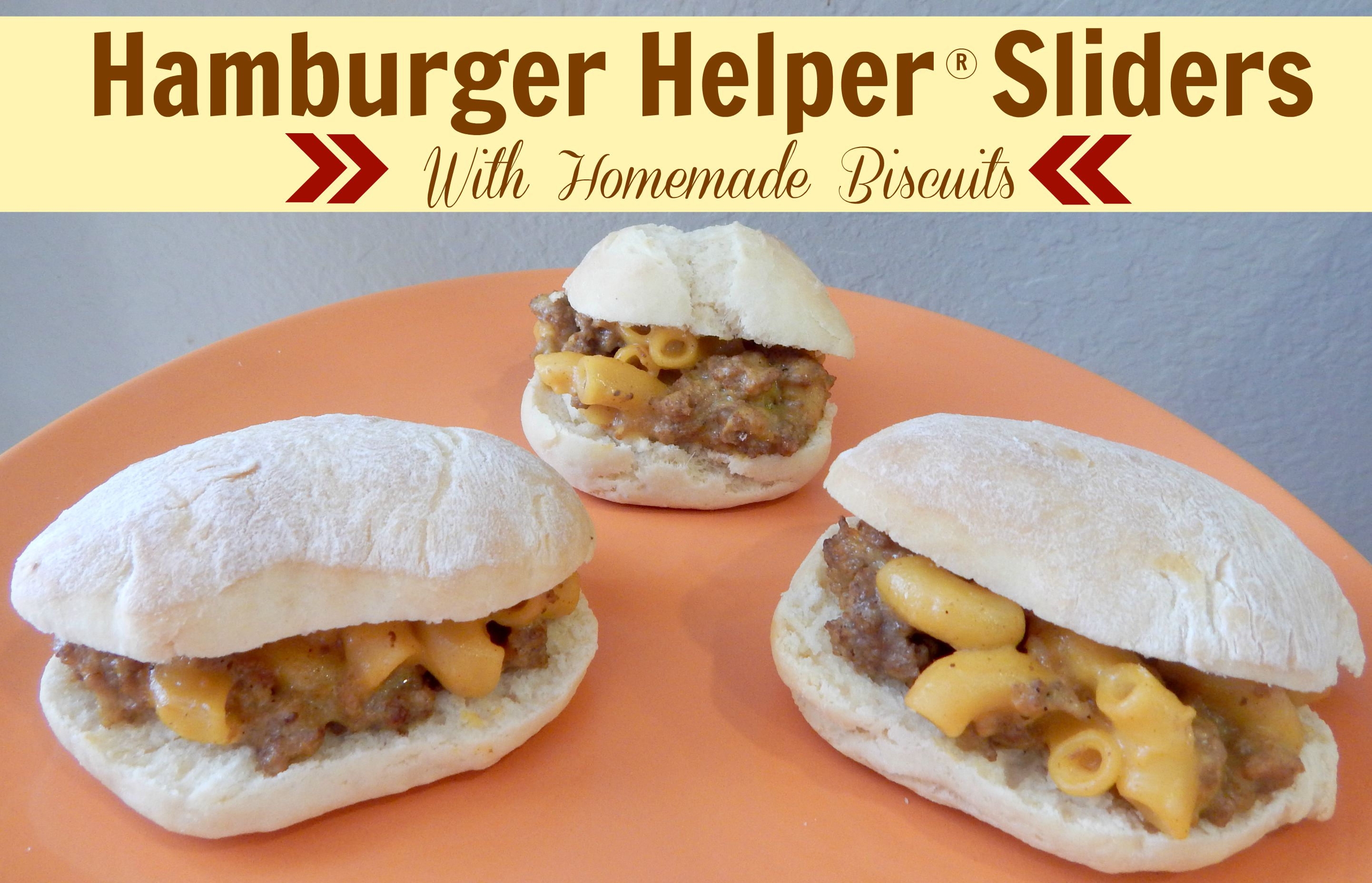 Hamburger Helper Sliders With Homemade Biscuits
