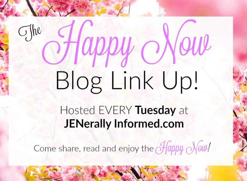Come join the Happy Now Blog Link- up EVERY Tuesday!