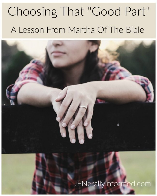 "A lesson learned from Martha of the Bible on coosing that ""good part""."