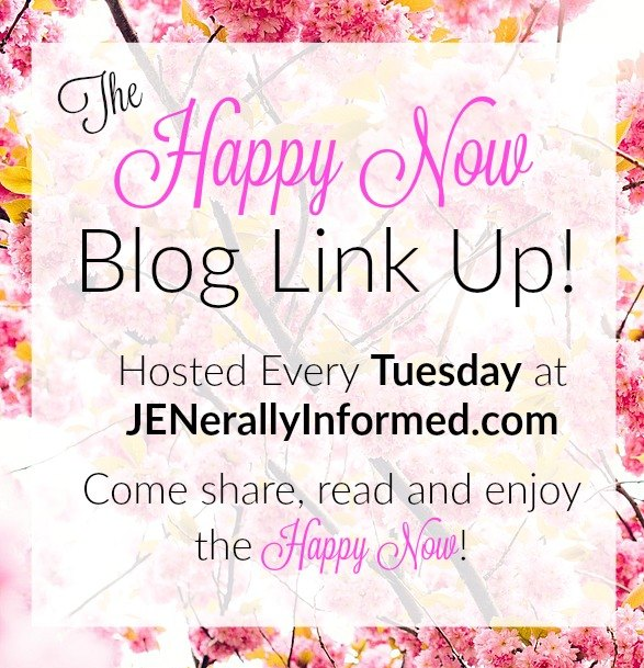 The Happy Now Blog Link-Up happens EVERY Tuesday, so come on over and share the happiness!
