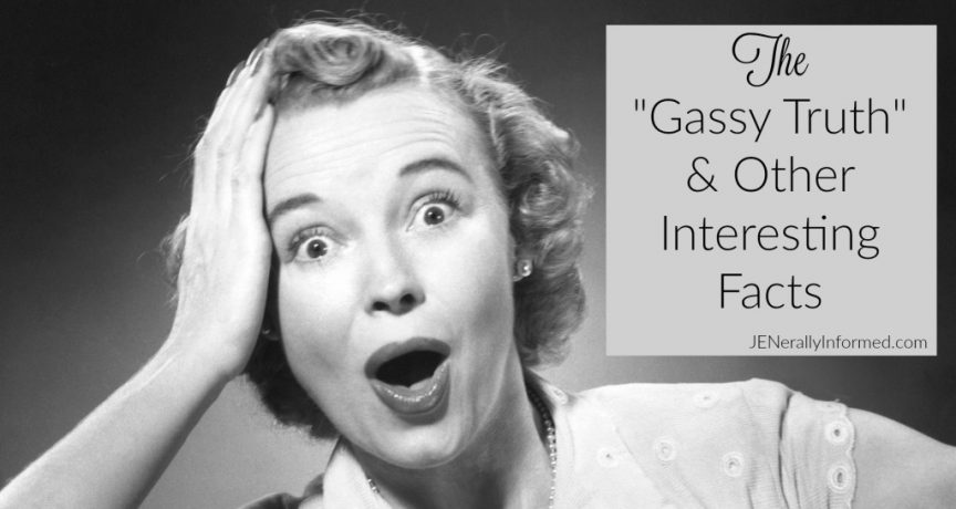 "The ""Gassy Truth"" and Other Interesting Facts You Never Knew!"
