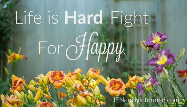 Truth! Life is hard. Fight for happy.