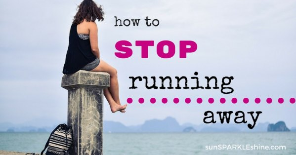 How to stop running away from sunSPARKLEshine