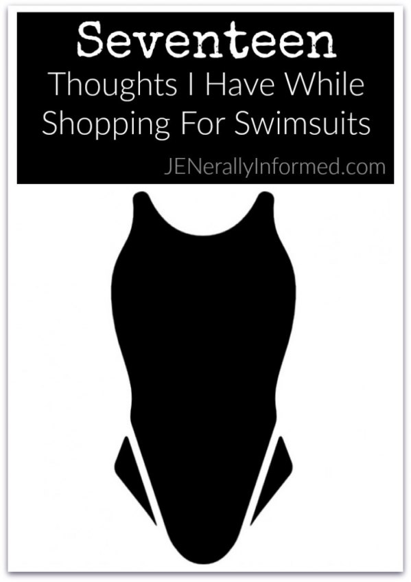 Seventeen Thoughts I Have While Shopping For Swimsuits.