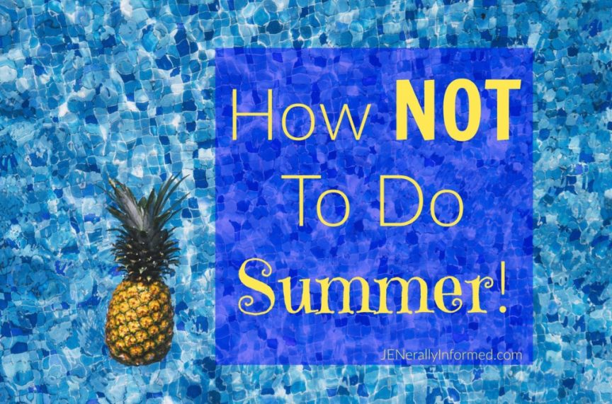 How NOT to do Summer.