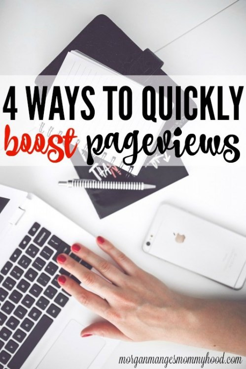 4 Ways to Quickly Boost Pageviews from Morgan Manages Mommyhood.