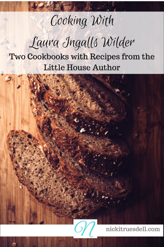 Cooking With Laura Ingalls Wilder from Nicki Truesdell.