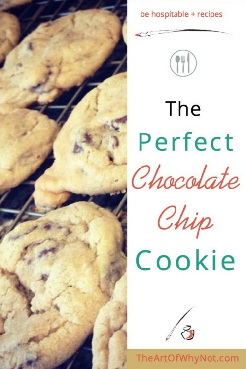 The Perfect Chocolate Chip Cookie from The Art of Why Not.