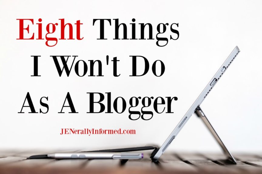 Eight Things I Won't Do As A Blogger