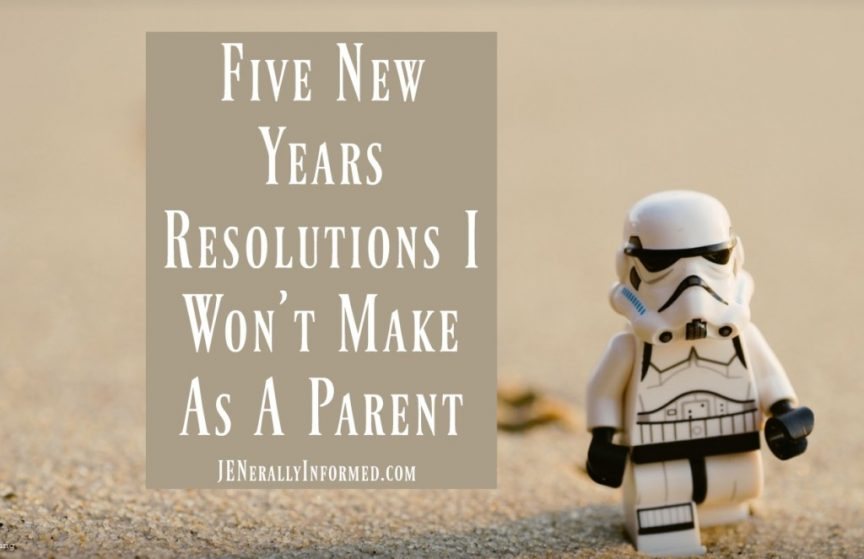 Here are five New Years resolutions I won't make as a parent this year.