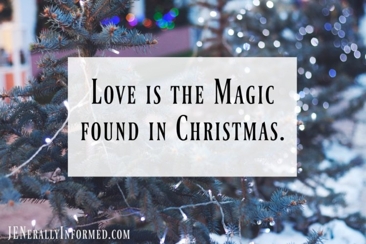 The real magic of Christmas is love.