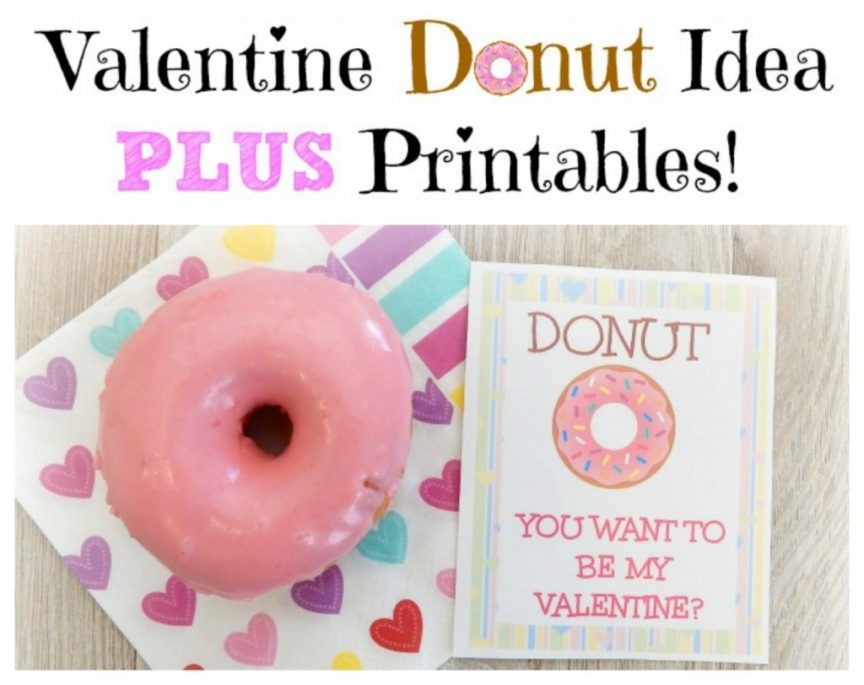 DONUT you want to be my Valentine idea PLUS printables!