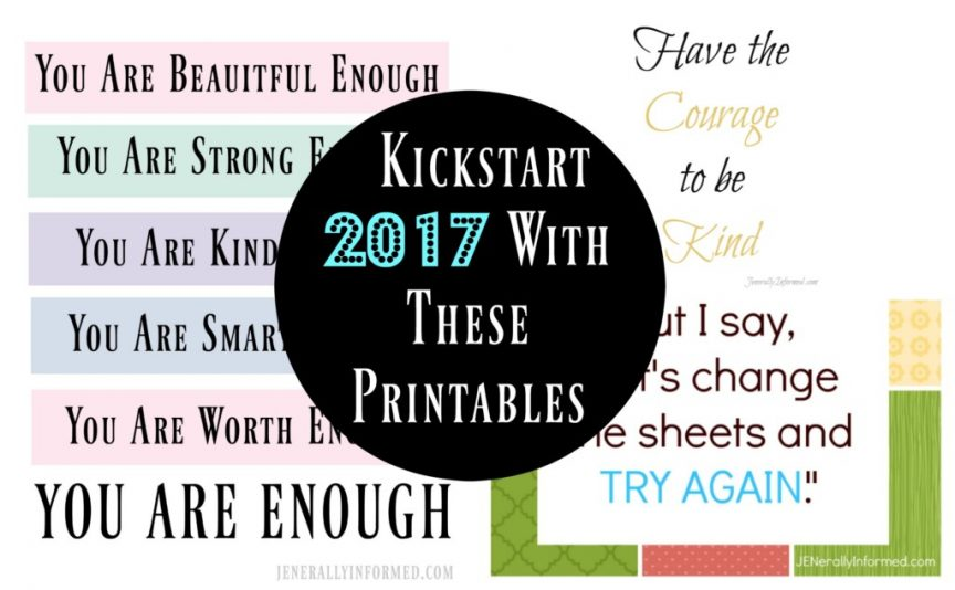 Kickstart 2017 With These Printables!