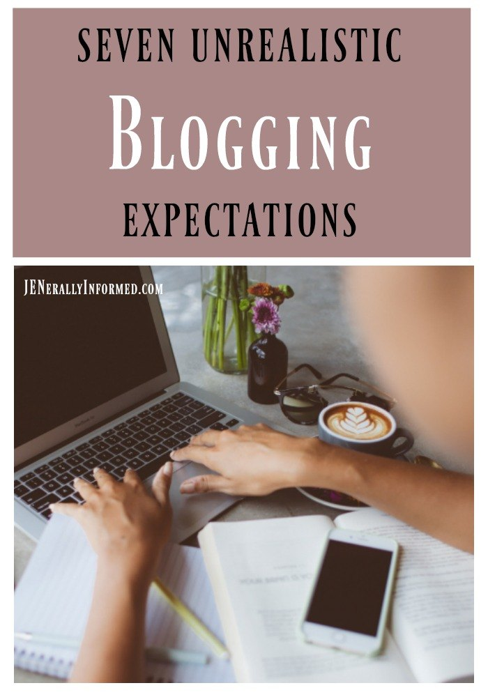 Here are 7 unrealistic #blogging expectations #bloggers should avoid.