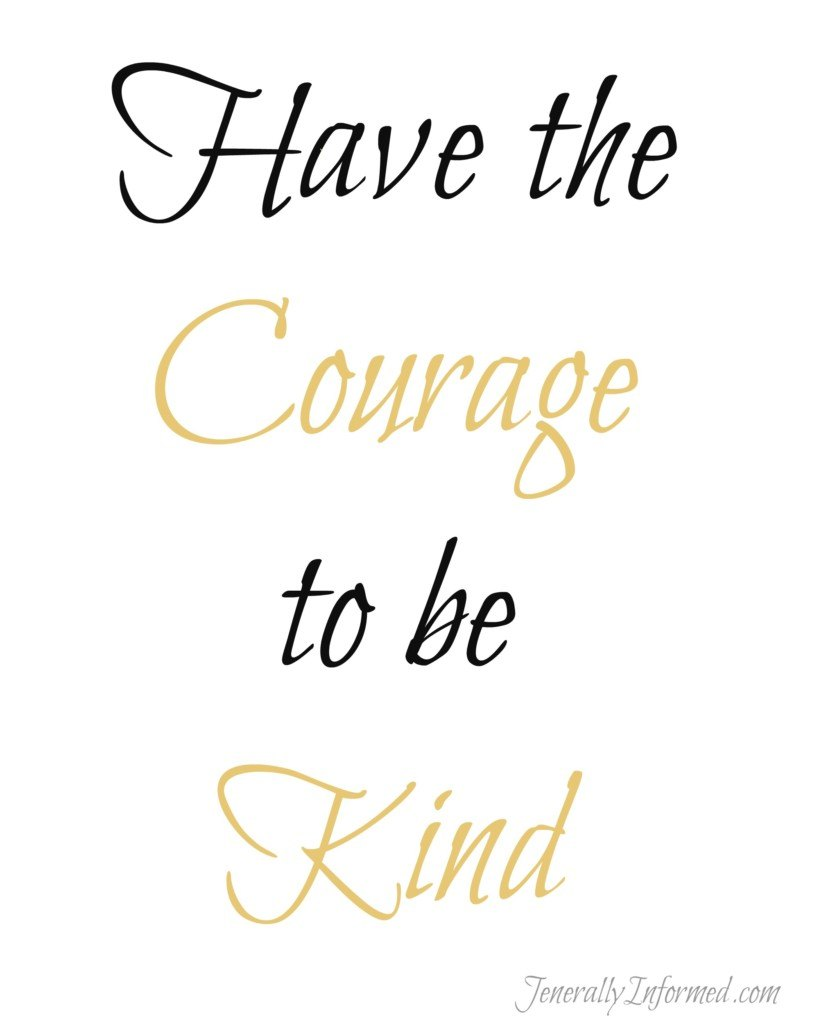 It's takes courage to be kind. A 2017 printable.