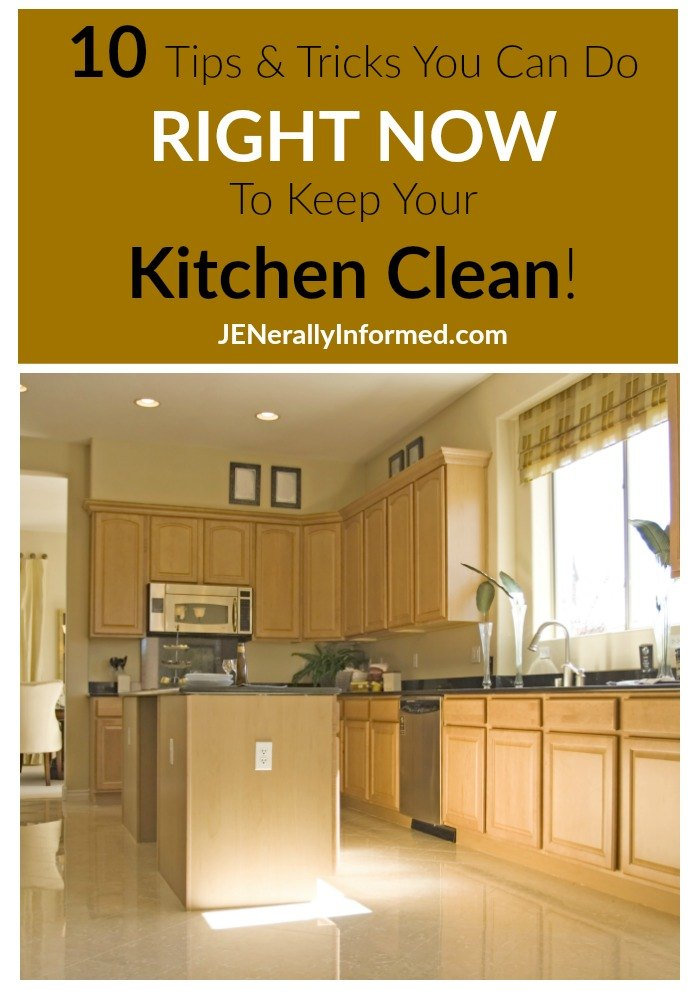 10 Tips & Tricks You Can Do RIGHT NOW To Keep Your Kitchen Clean!