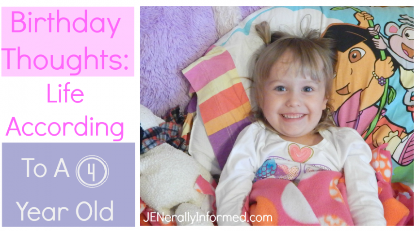 Birthday Thoughts: Life According To A 4 Year Old!