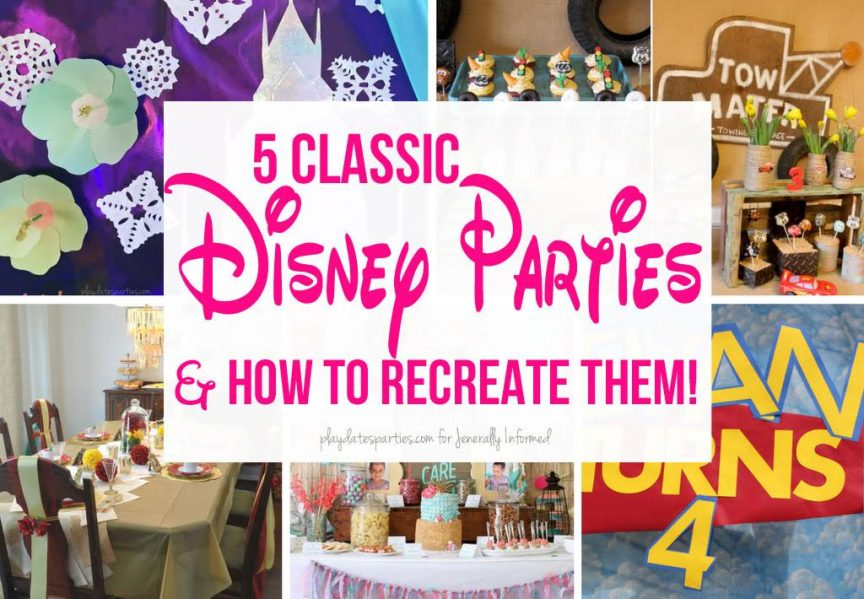 5 Classic Disney Parties and How To Recreate Them!