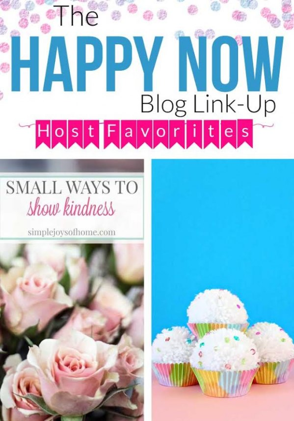 Check out the Happy Now Link-Up #52 Host Favorites! Link-up runs Tuesday to Sunday.