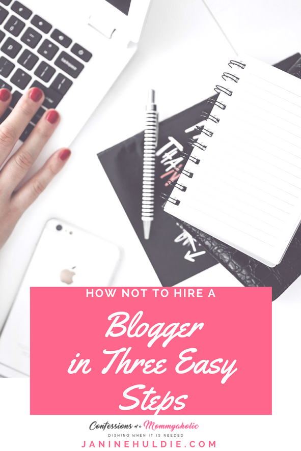 How Not to Hire a Blogger in Three Easy Steps from Confessions of a Mommyaholic.