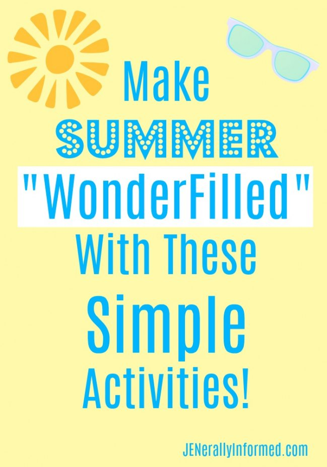 Check out these simple tricks, tips and actvitiy suggestions for bringing wonder and joy to your summer!