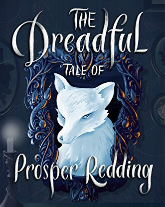 It's Book Giveaway Time! The Dreadful Tale of Prosper Redding!