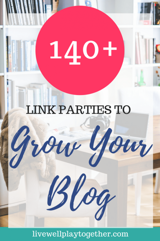 How to Use Link Parties to Grow Your Blog From Live Well Play Together.