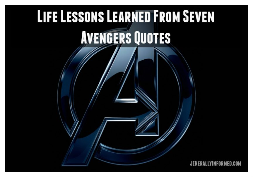 Maybe humans and superheroes aren't so different. Seven life lessons we can all take away from some of the best Avengers quotes.