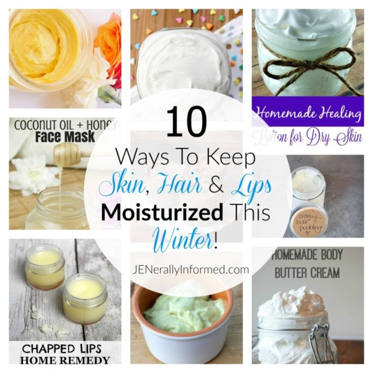 10 Ways to keep skin, hair and lips moisturized this winter!