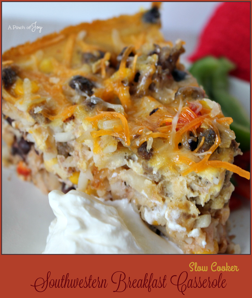 Slow Cooker Southwestern Breakfast Casserole from A Pinch of Joy.