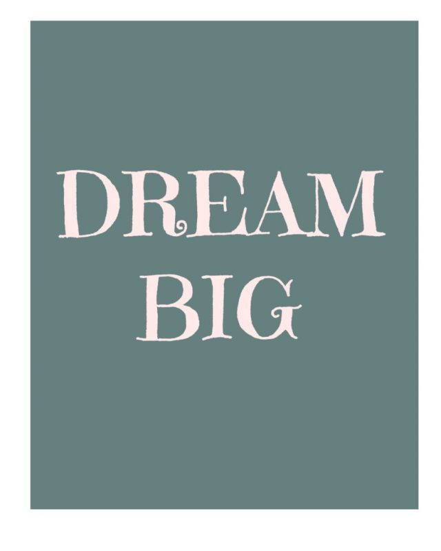Print this Adorable Dream Big Printable NOW!