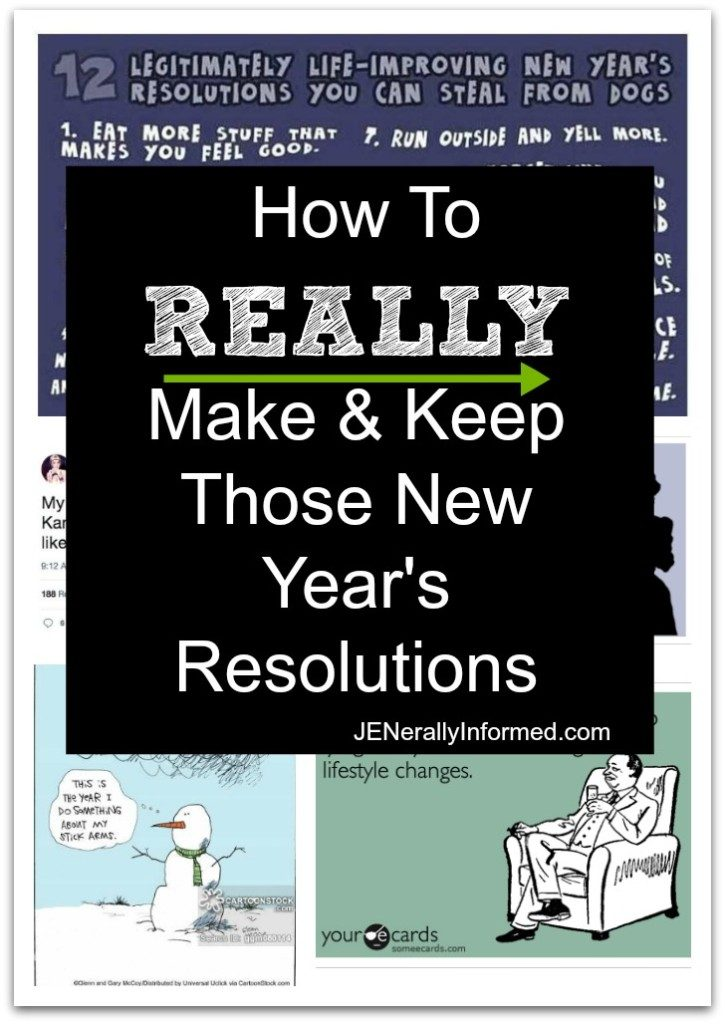 Your Complete Guide For How To REALLY Make & Keep Those New Year's Resolutions!