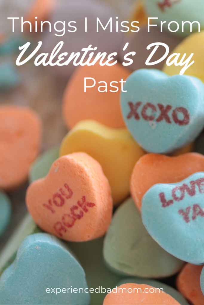 Things I Miss From Valentine's Day Past from Experienced Bad Mom.