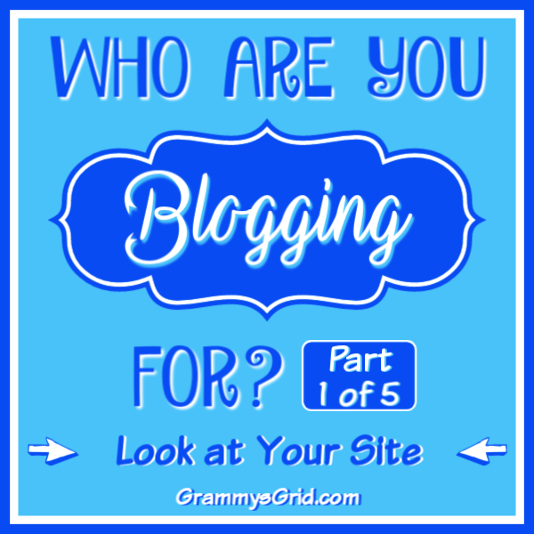 Who Are You Blogging For from Grammy's Grid.