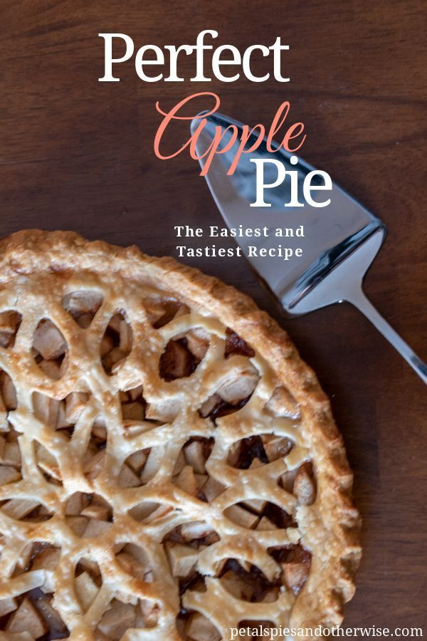 Perfect Apple Pie from Petals, Pies and Otherwise