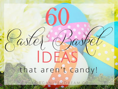 60 Easter Basket Ideas That Aren't Candy from Organized Dream.