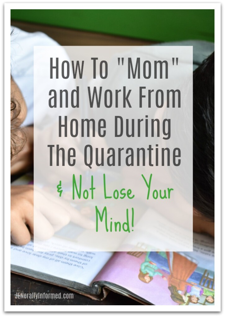 Losing your mind just a little bit? Here are some of my lessons learned on how to mom and work from home during the quarantine and keep your sanity.