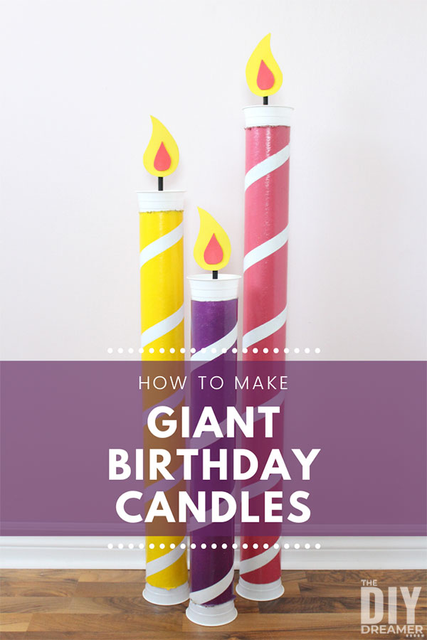 Giant Birthday Candles from DIY Dreamer.