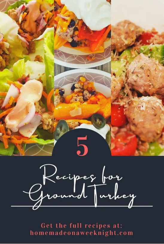 Ground Turkey – 5 Ways from Homemade on a Weeknight.