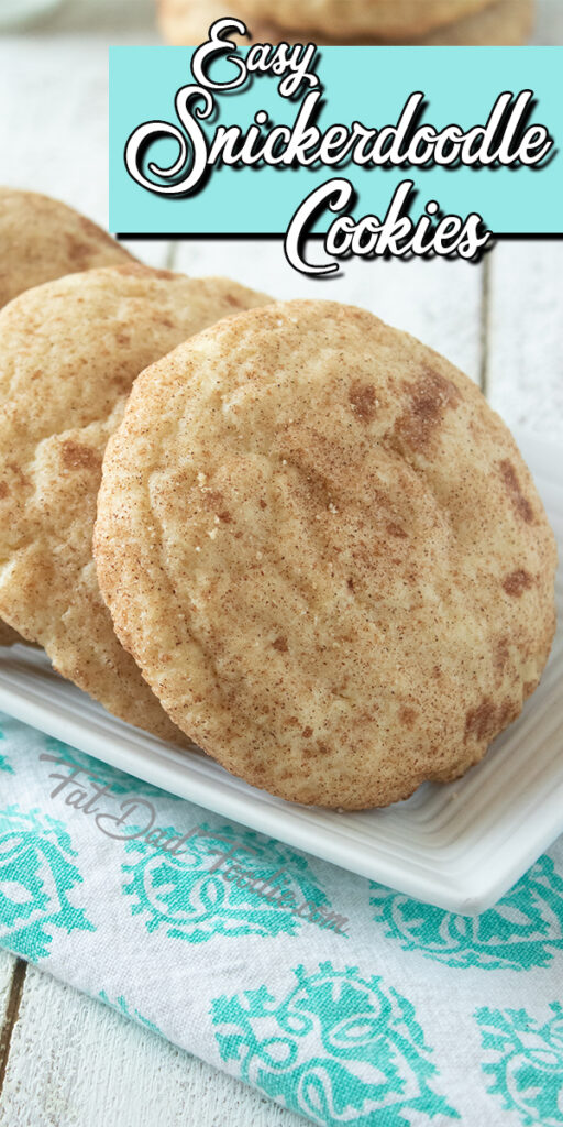 Easy Snickerdoodle Cookie Recipe from Fat Dad Foodie.
