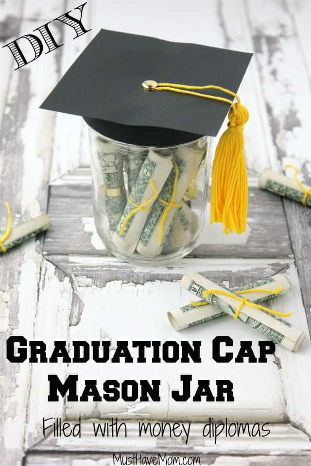 DIY Graduation Gift Idea! Graduation Cap Mason Jar Filled With Money Diplomas! from Must Have Mom.