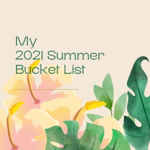 2021 Summer Bucket List from Shooting Stars Mag.