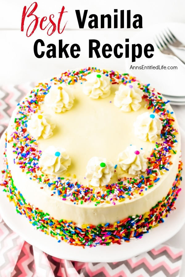 Best Vanilla Cake Recipe from Ann's Entitled Life.