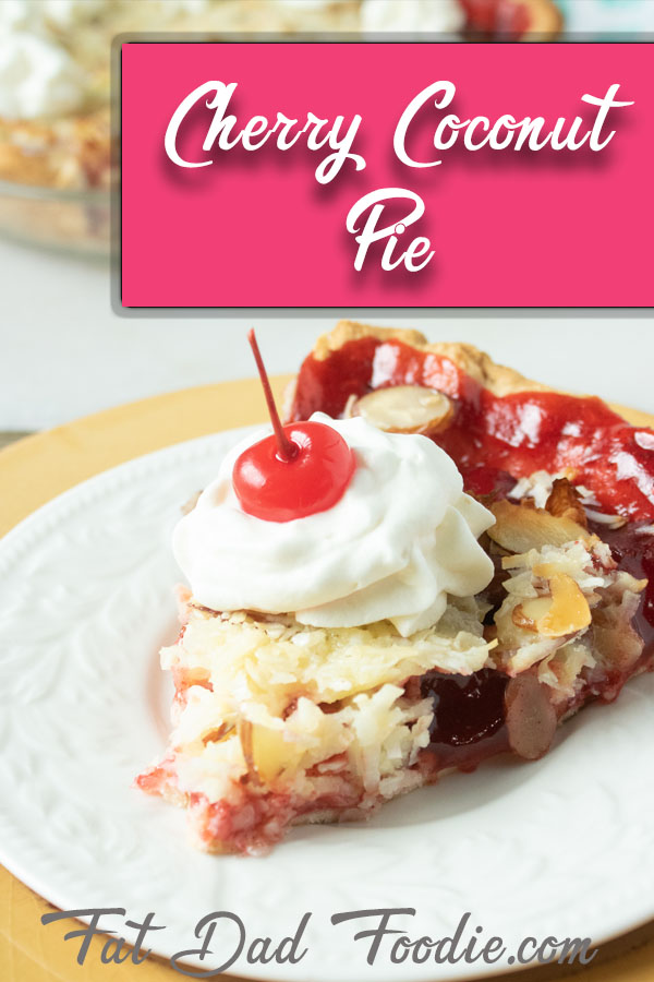 Cherry Coconut Pie from Fat Dad Foodie.
