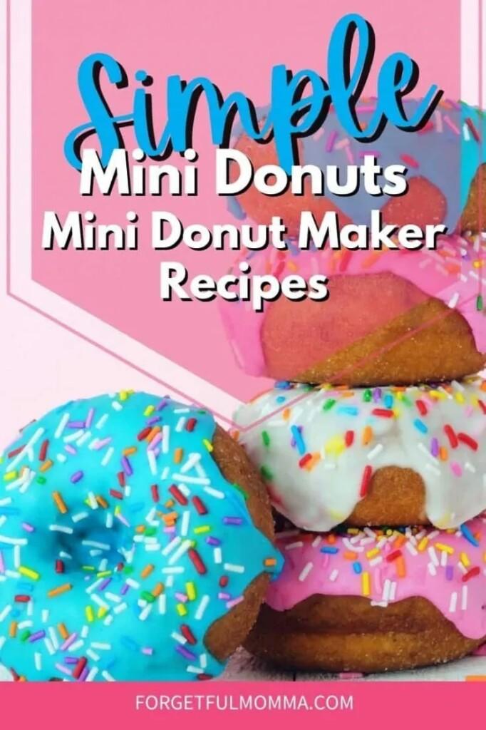 Simple Mini Donuts Maker Recipe from Forgetful Mama.